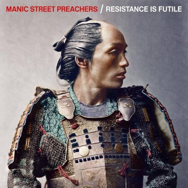 "Manic Street Preachers "" Resistance is futile """