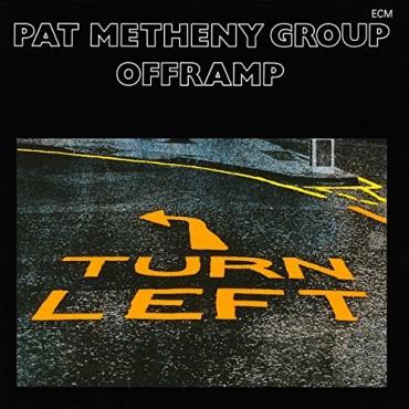 "Pat Metheny Group "" Offramp """