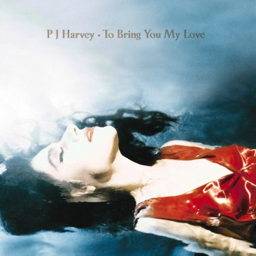 "PJ Harvey "" To bring you my love """
