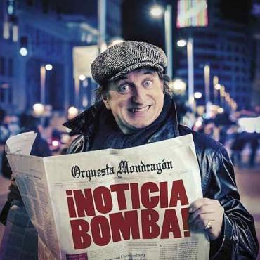 """Orquesta Mondragón """" Noticia bomba """""""