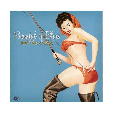"Roomful of Blues "" Hook, line & sinker """