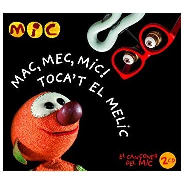 """Mic """" Mac,mec,mic! & Toca't el melic """""""
