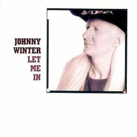"Johnny Winter "" Let me in """