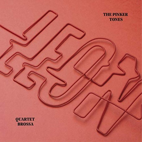 "The Pinker Tones & Quartet Brossa "" Leon """