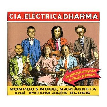 "Companyia Elèctrica Dharma "" Mompou's Mood, Mariagneta and Patum Jack Blues """