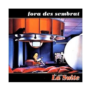 """Fora Des Sembrat """" Je Suis La Suite """""""