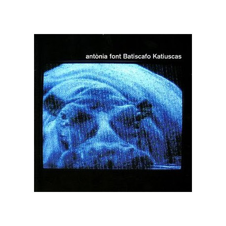 "Antonia Font "" Batiscafo Katiuscas """
