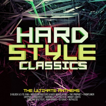 "Hardstyle Classics "" The ultimate anthems "" V/A"