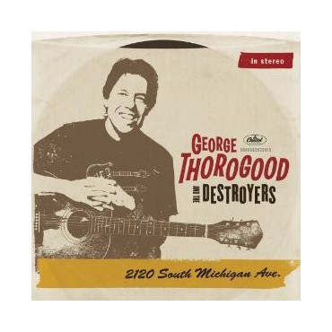 "George Thorogood and the Destroyers "" 2120 South Michigan Ave. """