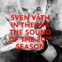 """Sven Vath """" In the mix-The sound of the 20th season """""""