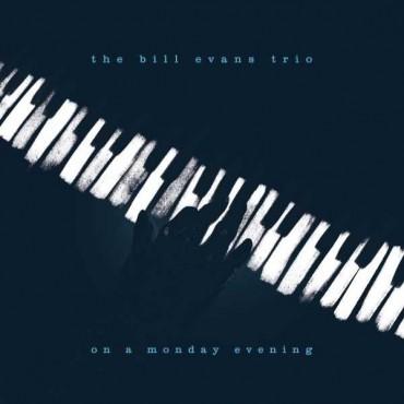 "Bill Evans trio "" On a monday evening """