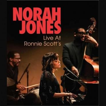 "Norah Jones "" Live at Ronnie Scott's """