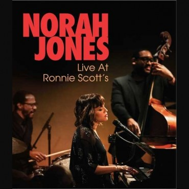 "Norah Jones "" Live at Ronnie Scott's """