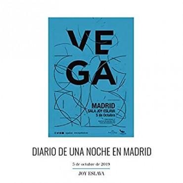 """Vega """" Diario de una noche en Madrid """""""