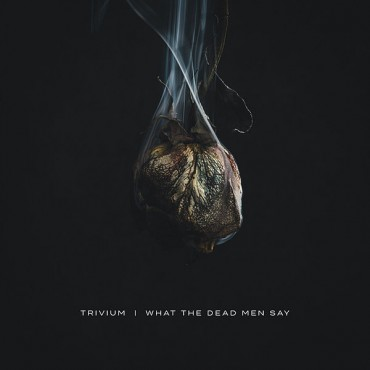 "Trivium "" What the dead men say """