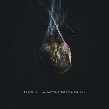 """Trivium """" What the dead men say """""""