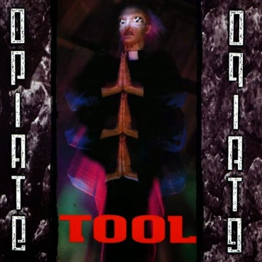 "Tool "" Opiate """