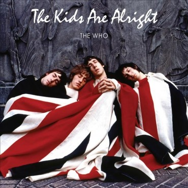 """The Who """" The kids are alright """""""