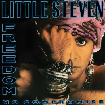 """Little Steven """" Freedom-No compromise """""""