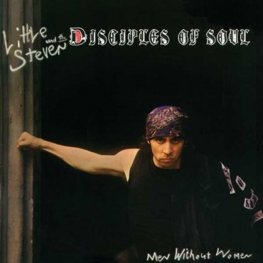 "Little Steven and the disciples of soul "" Men without women """