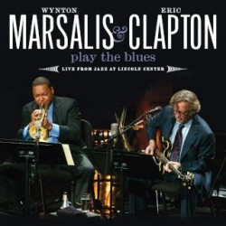 "Wynton Marsalis & Eric Clapton "" Play the blues-Live from Jazz at Lincoln Center """