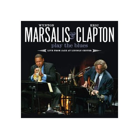 """Wynton Marsalis & Eric Clapton """" Play the blues-Live from Jazz at Lincoln Center """""""