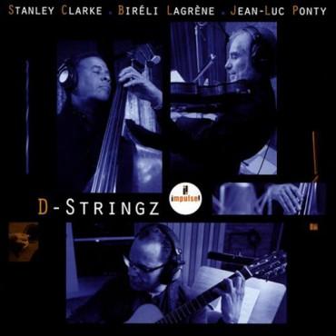 "Stanley Clarke/Bireli Lagrene/Jean-Luc Ponty "" D-Stringz """