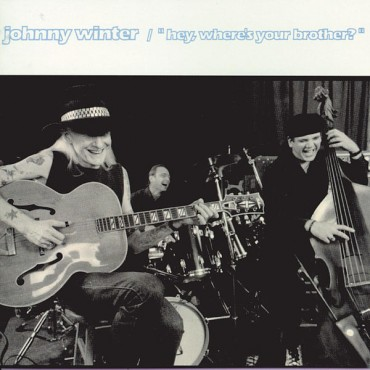 """Johnny Winter """" Hey, where's your brother? """""""
