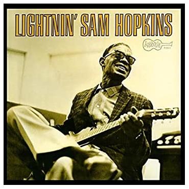 "Lightnin' Sam Hopkins "" Lightnin' Sam Hopkins """