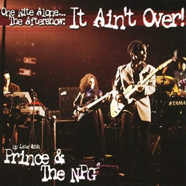 "Prince & The New Power Generation "" One nite alone...The aftershow: It ain't over! ""  """