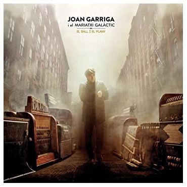 """Joan Garriga i el Mariatxi Galàctic """" El ball i el plany """""""