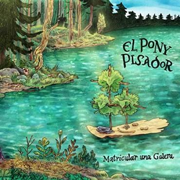 "El Pony Pisador "" Matricular una galera """