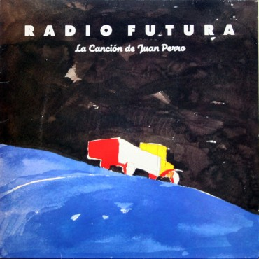 """Radio Futura """" La canción de Juan Perro """""""