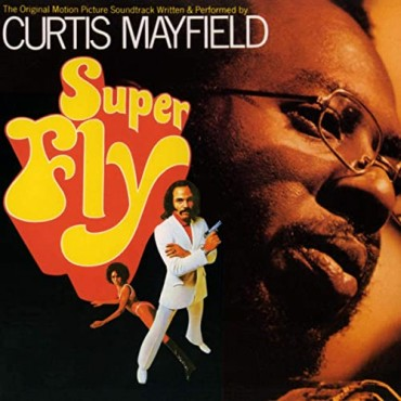 """Curtis Mayfield """" Superfly """""""
