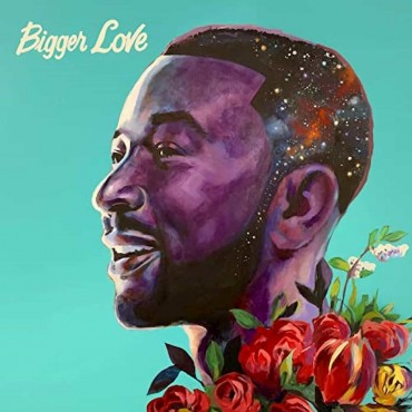 "John Legend "" Bigger love """