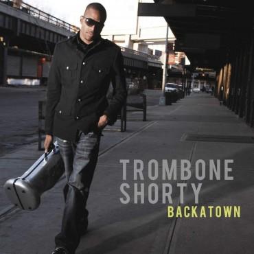 """Trombone Shorty """" Backatown """""""