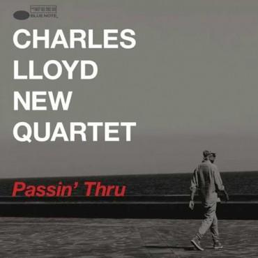 "Charles Lloyd New Quartet "" Passin' thru """