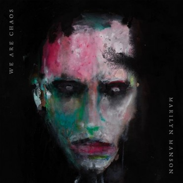 """Marilyn Manson """" We are chaos """""""