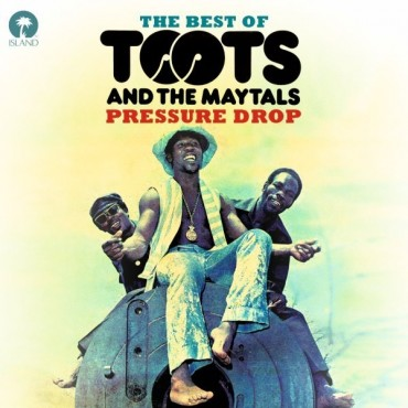 """Toots & The Maytals """" Pressure drop-The best of """""""