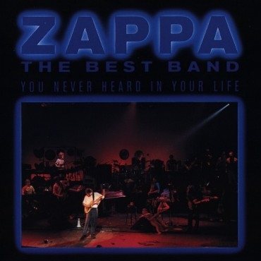 "Frank Zappa "" The best band you never heard in your life """
