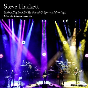 "Steve Hackett "" Selling England by the pound & Spectral mornings: Live at the Hammersmith """