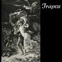 """Trapeze """" Trapeze """""""