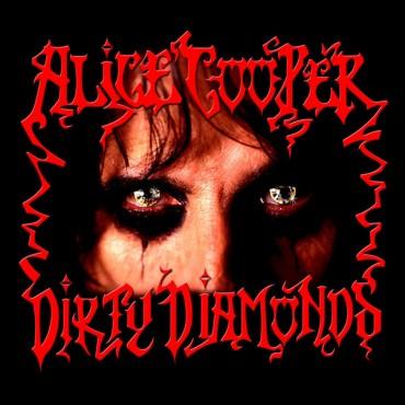 """Alice Cooper """" Dirty diamonds """""""