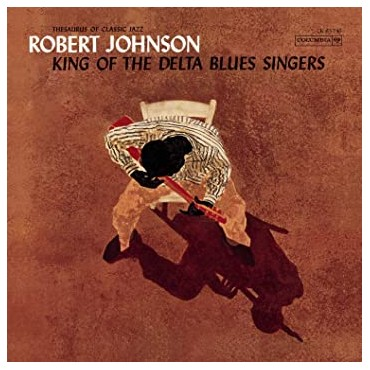 "Robert Johnson "" King of the delta blues singers """