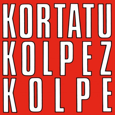 "Kortatu "" Kolpez Kolpe """