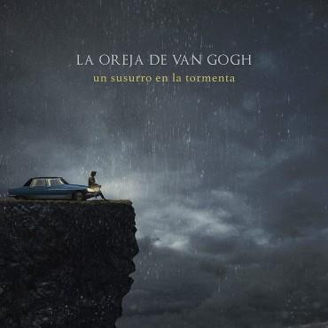 """La Oreja de Van Gogh """" Un susurro en la tormenta """""""