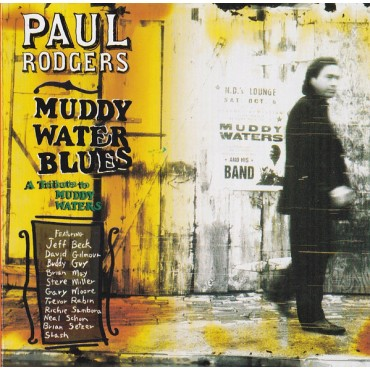 """Paul Rodgers """" Muddy Waters blues-A tribute to Muddy Waters """""""