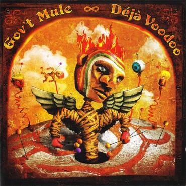 """Gov't Mule """" Deja voodoo """""""