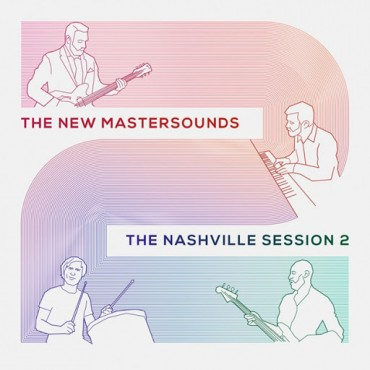 """The New Mastersounds """" Nashville Session 2 """""""