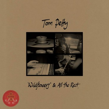 """Tom Petty """" Wildflowers & All the rest """""""